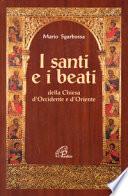 I santi e i beati della Chiesa d'Occidente e d'Oriente