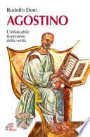 Agostino l'infaticabile ricercatore della verità