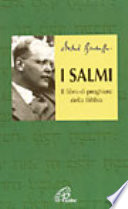 I SALMI-IL LIBRO DI PREGHIERE DELLA BIBBIA