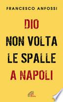 Dio non volta le spalle a Napoli