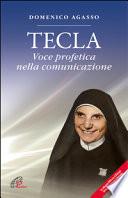 Tecla. Voce profetica nella comunicazione. Con DVD