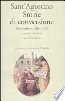 Sant'Agostino storie di conversione (Confessioni, libro VIII)