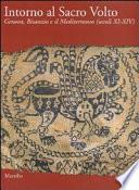 Intorno al Sacro Volto Genova, Bisanzio e il Mediterraneo, secoli XI-XIV