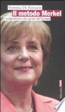 Il metodo Merkel il pragmatismo alla guida dell'Europa