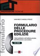 Formulario delle procedure edilizie. I titoli abilitativi nell'edilizia privata: identificazione e procedure. Con CD-ROM