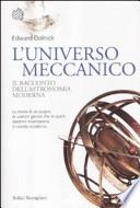 L'UNIVERSO MECCANICO, IL RACCONTO DELL'ASTRONOMIA MODERNA