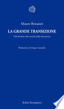 LA GRANDE TRANSIZIONE - DAL DECLINO ALLA SOCIETA' DELLA DECRESCITA