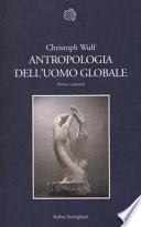 Antropologia dell'uomo globale. Storia e concetti