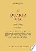 La Quarta Via. Discorsi e Dialoghi Secondo l'Insegnamento di G. I Gurdjieff