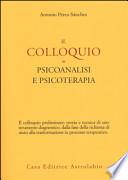 Il Colloquio in Psicoanalisi e Psicoterapia.