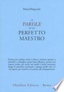 LE PAROLE DEL MIO PERFETTO MAESTRO