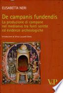 De campanis fundendis la produzione di campane nel Medioevo tra fonti scritte ed evidenze archeologiche