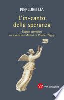 L'in-canto della speranza saggio teologico sul canto dei Misteri di Charles Péguy