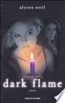 Dark flame. Gli immortali
