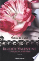 BLOODY VALENTINE LE OMBRE DI SHUYLER