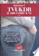TVUKDB - IL MIO CUORE X TE