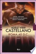 Roma 39 d.c. Marco Quinto Rufo + Roma 40 d.C. Destino d'amore + Roma 42 d.c. Cuore nemico