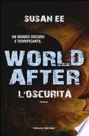 World After. L'oscurità