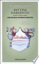 PATTINI D'ARGENTO. EDIZ. INTEGRALE (I)