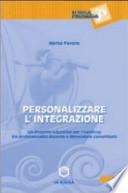Personalizzare l'integrazione. Un processo educativo per l'handicap tra professionalità docente e dimensione comunitaria