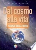 Dal cosmo alla vita - scienze della terra