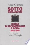 Sotto Berlusconi diario di un'Americana a Roma, 2001-2006