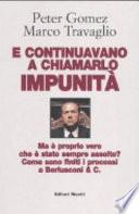 E continuavano a chiamarlo impunità. Ma è proprio vero che è stato sempre assolto? Come sono finiti i processi a Berlusconi & C.