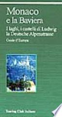 Guide d'Europa MONACO E BAVIERA I laghi, i castelli di Ludwig, la Deutsche Alpenstrasse