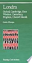 Guide d'Europa LONDRA Oxford, Cambridge, Eton, Windsor, Canterbury, Brighton, Channel Islands