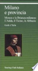 Milano e provincia Monza e la Brianza milanese, l'Adda, il Ticino, le abbazie