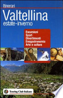 Valtellina  Estate e inverno