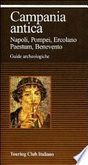Campania antica Napoli, Pompei, Ercolano, Paestum, Benevento