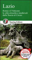 lazio roma e il vaticano, le città etrusche e medievali dalla tuscia al circeo