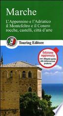 Marche l'Appennino e l'Adriatico, il Montefeltro e il Conero, rocche, castelli, città d'arte