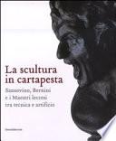 La Scultura in Cartapesta. Sansovino, Bernini e i Maestri leccesi tra Tecnica e Artificio