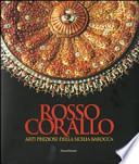Rosso corallo arti preziose della Sicilia barocca