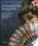 L'Ottocento elegante. Arte italiana nel segno di Fortuny, 1860-1890