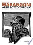 Tranquillo Marangoni. Arte sotto torchio: la carriera di uno xilografo scultore del Novecento
