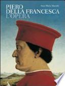 Piero della Francesca. L'opera