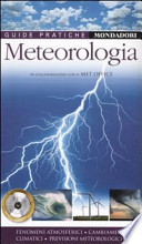 Meteorologia fenomeni atmosferici, cambiamenti climatici, previsioni meteorologiche