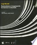 Luigi Moretti. Razionalismo e trasgressività tra barocco e informale