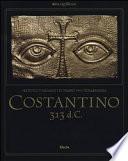 COSTANTINO 313 D.C. l'editto di milano e il tempo della tolleranza