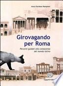 GIROVAGANDO PER ROMA