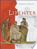 Libenter. Versioni latine per il biennio