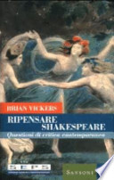 Ripensare Shakespeare. Questioni di critica contemporanea