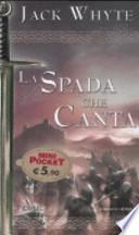 La spada che canta. Le cronache di Camelot. The singing sword