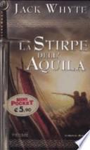 La stirpe dell'Aquila. Le cronache di Camelot. The Eagles' Brood
