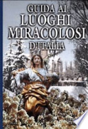 Guida ai LUOGHI MIRACOLOSI D'ITALIA