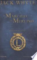 Il marchio di Merlino - Io Lancillotto 2 Sacro Graal Re Camelot romanzo storico fantasy PRIMA EDIZIONE