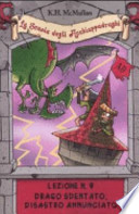 la scuola degli acchiappadraghi lezione numero 9 drago sdentato, disastro annunciato